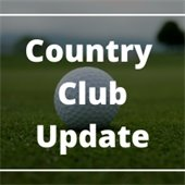 Country Club Update