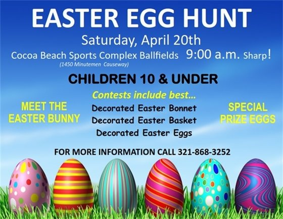 Easter egg hunt April 20 Cocoa Beach Sports complex at 9:00am