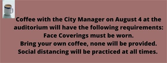Coffee with the City Manager August 4 at 9:00 am