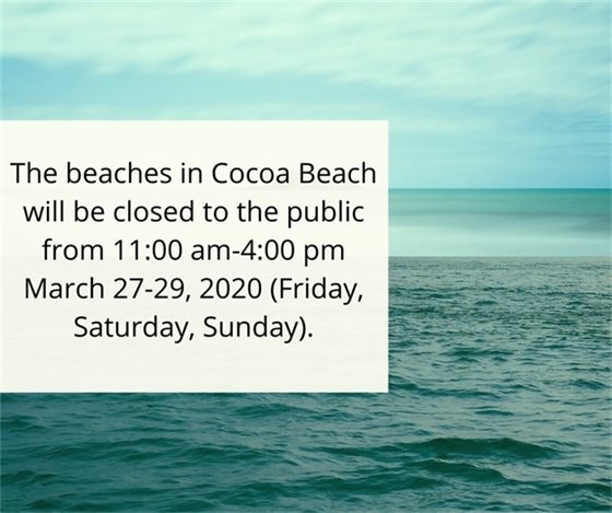 Beaches closed Mar 27-29 11:00 am -4:00 pm