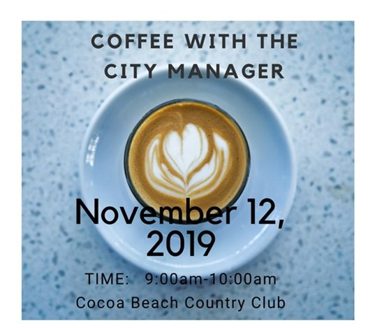 Coffee with City Mnager- Nov. 12 9-10am Cocoa Beach Country Club