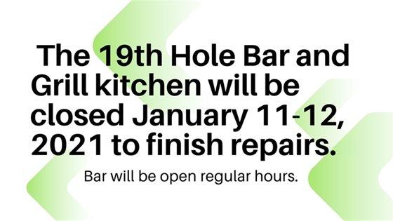 19th Hole kitchen closed Jan.11-12