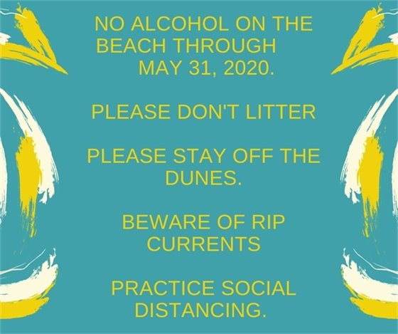 No alcohol on beach, no littering,stay off dunes practicing SD